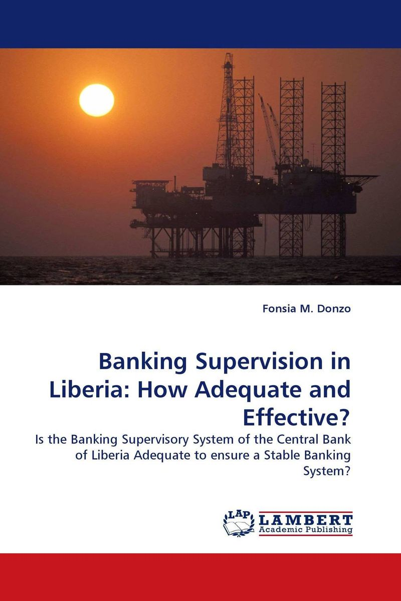 Banking Supervision in Liberia: How Adequate and Effective? constantin zopounidis quantitative financial risk management theory and practice