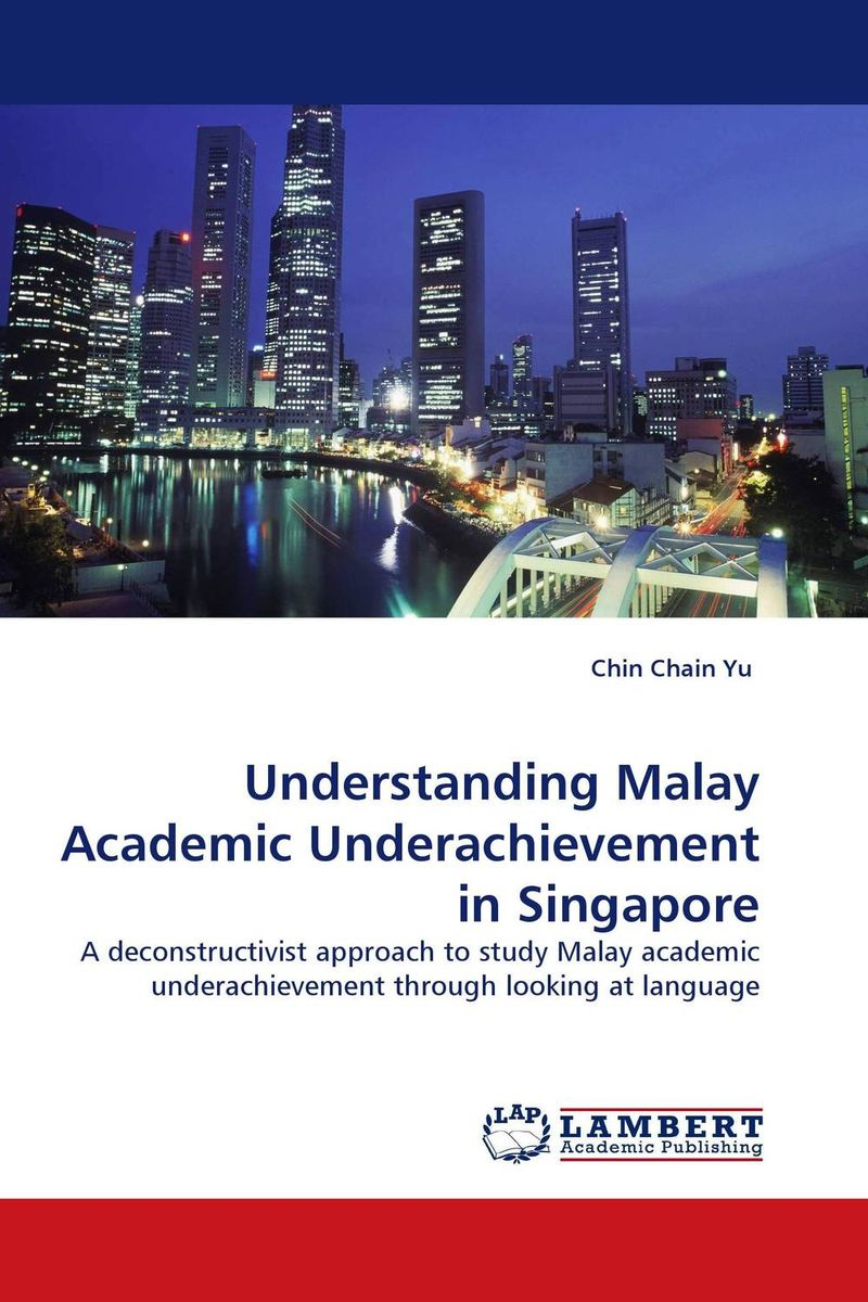 Understanding Malay Academic Underachievement in Singapore barbara seidlhofer understanding english as a lingua franca