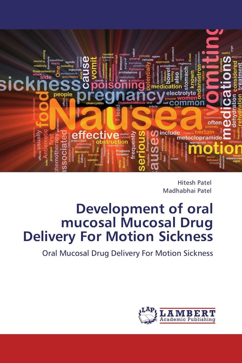 Development of oral mucosal Mucosal Drug Delivery For Motion Sickness planned preemptive vs delayed reactive focus on form