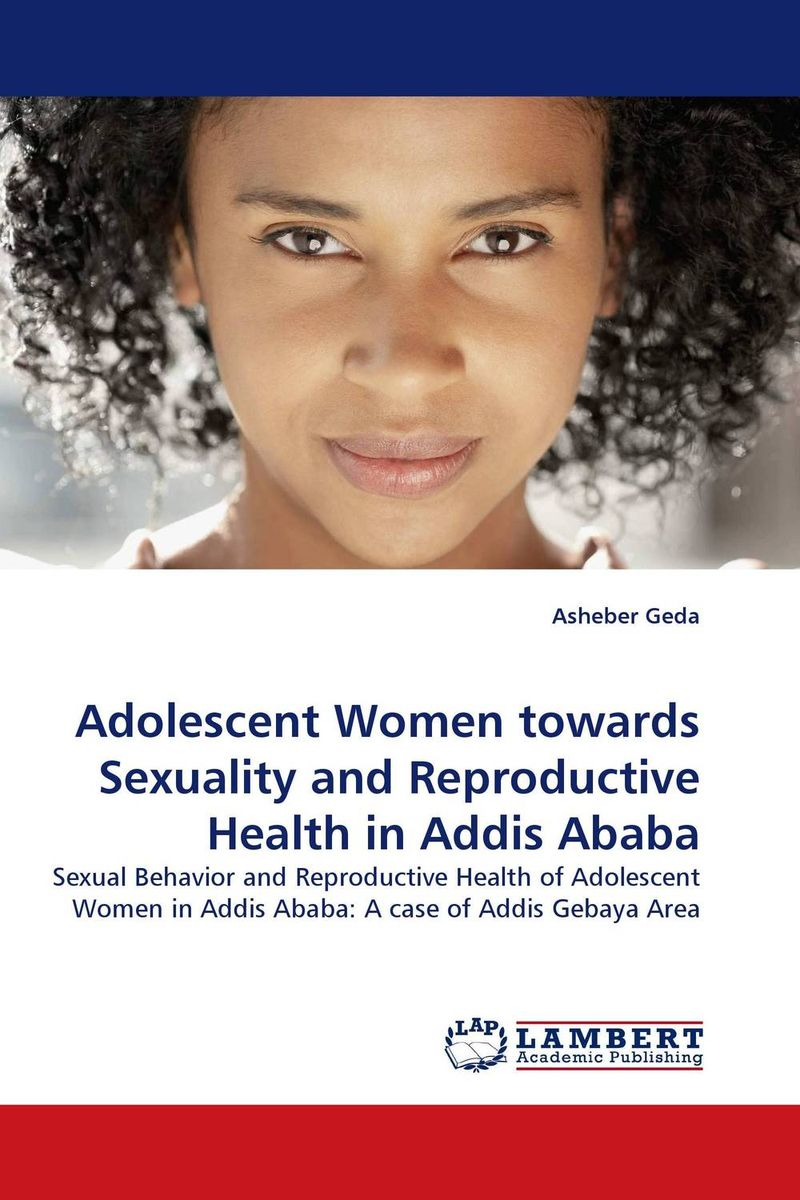 Adolescent Women towards Sexuality and Reproductive Health in Addis Ababa changing attitude of family towards women in family business