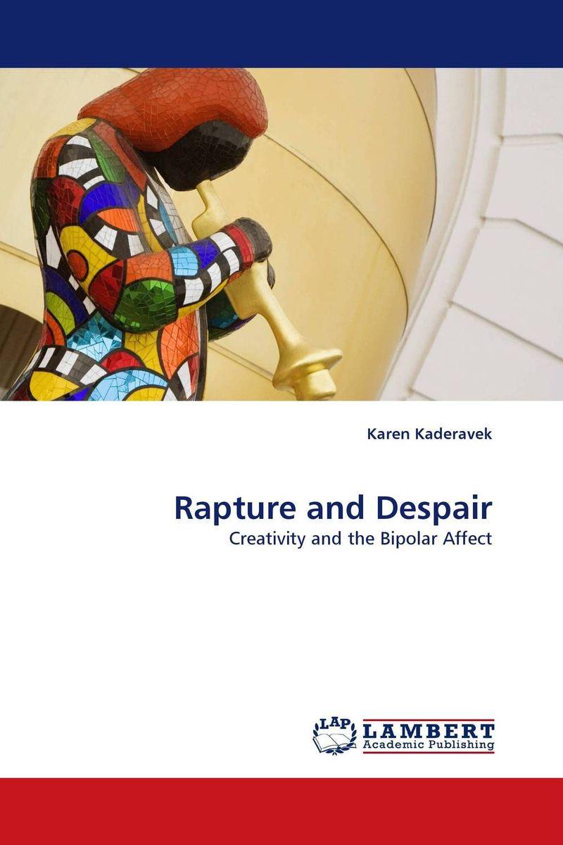 Rapture and Despair the rapture