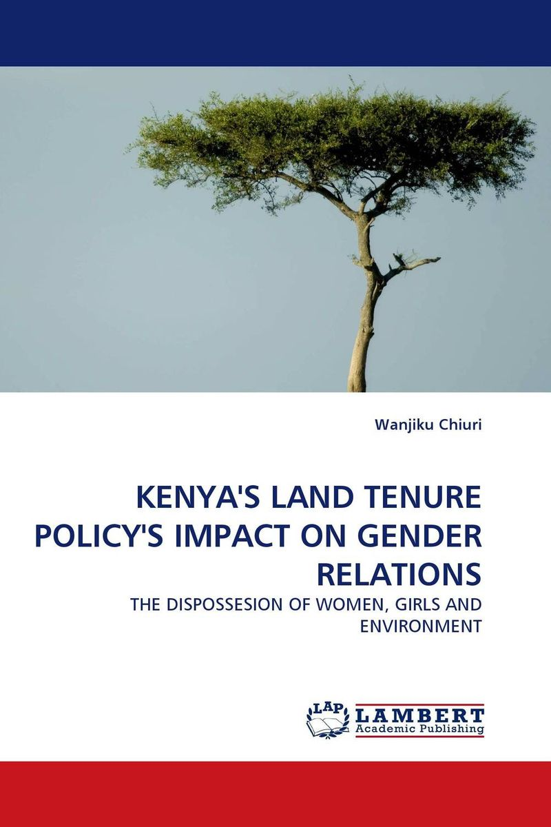 KENYA''S LAND TENURE POLICY''S IMPACT ON GENDER RELATIONS admin manage access