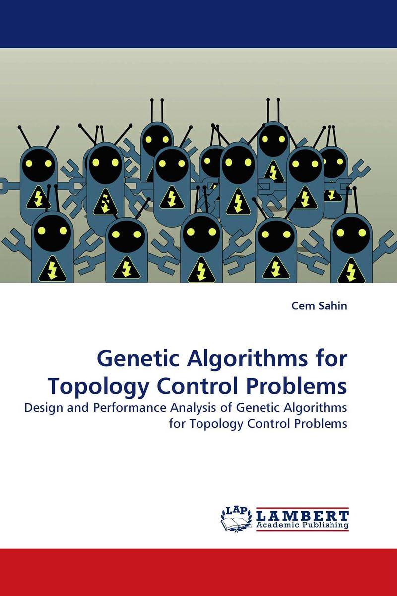 Genetic Algorithms for Topology Control Problems a genetic algorithm for vlsi floorplanning