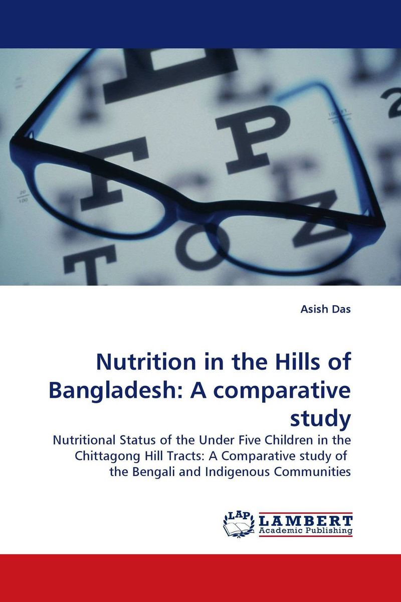 Nutrition in the Hills of Bangladesh: A comparative study agatha daniel and charles olungah women s indigenous knowledge in household food security