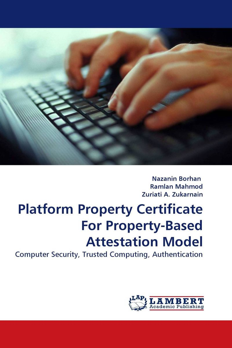 Platform Property Certificate For Property-Based Attestation Model the role of evaluation as a mechanism for advancing principal practice