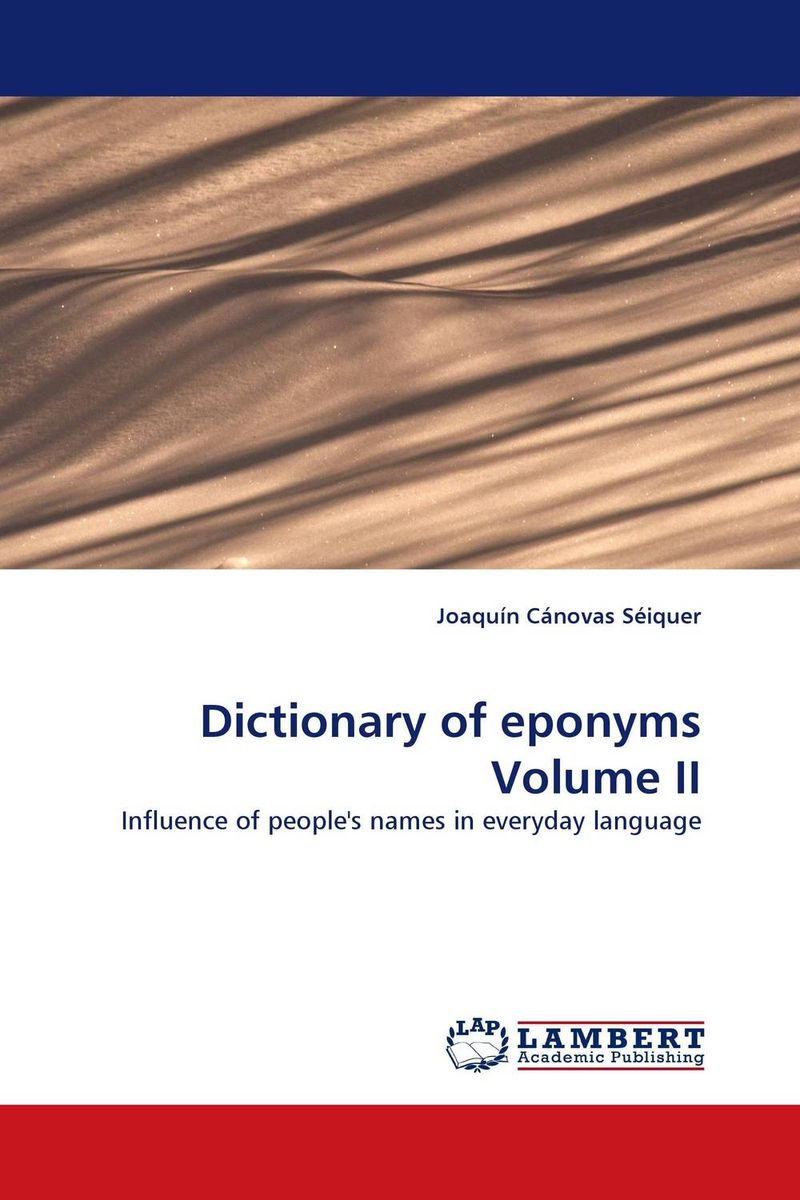 Dictionary of eponyms Volume II the disappearing dictionary a treasury of lost words