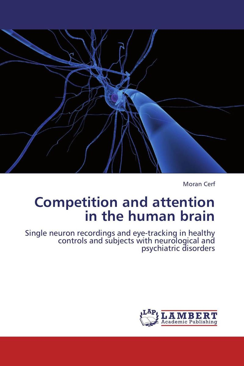 Competition and attention in the human brain get smart our amazing brain