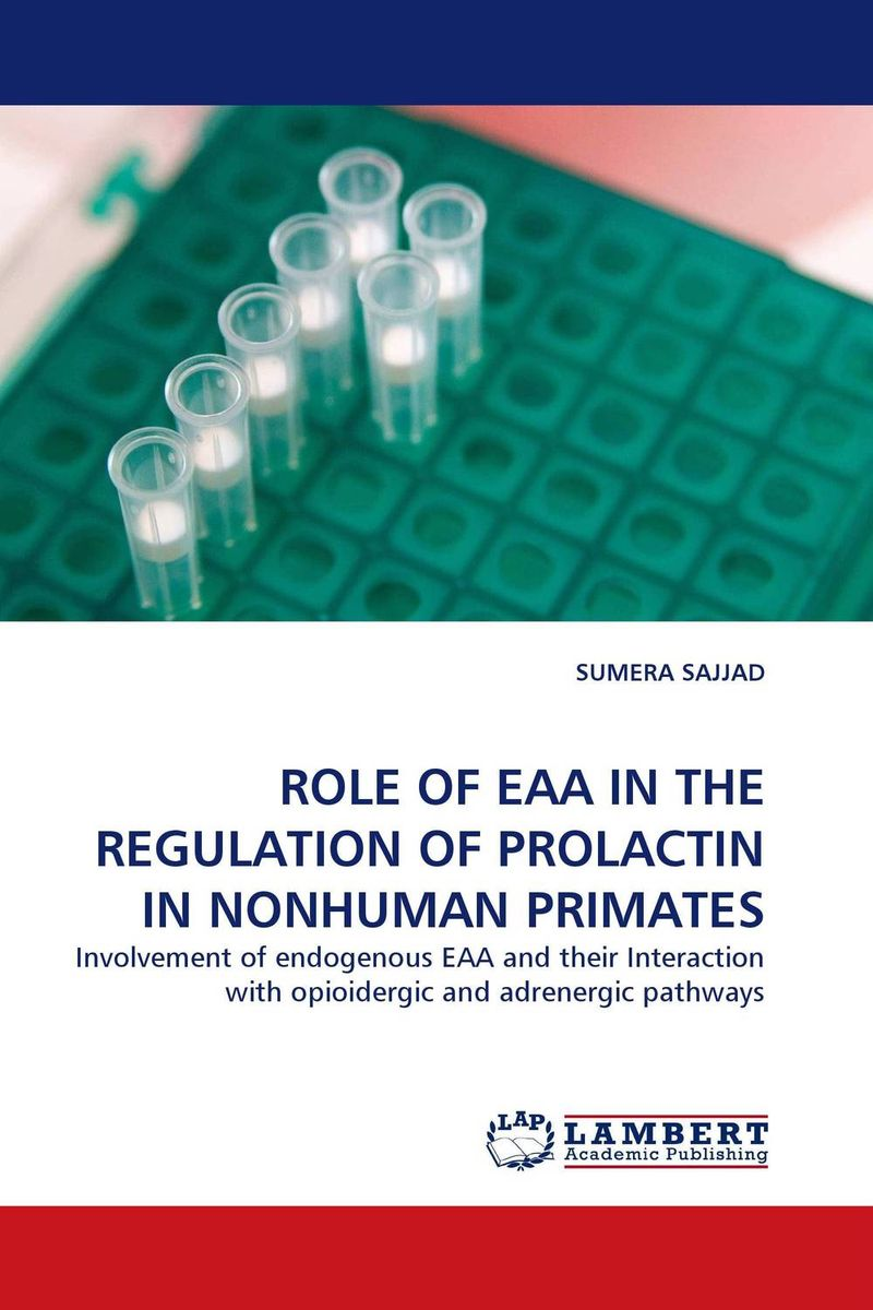 ROLE OF EAA IN THE REGULATION OF PROLACTIN IN NONHUMAN PRIMATES the role of evaluation as a mechanism for advancing principal practice