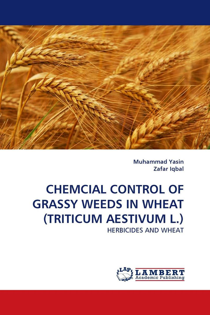 CHEMCIAL CONTROL OF GRASSY WEEDS IN WHEAT (TRITICUM AESTIVUM L.) belousov a security features of banknotes and other documents methods of authentication manual денежные билеты бланки ценных бумаг и документов