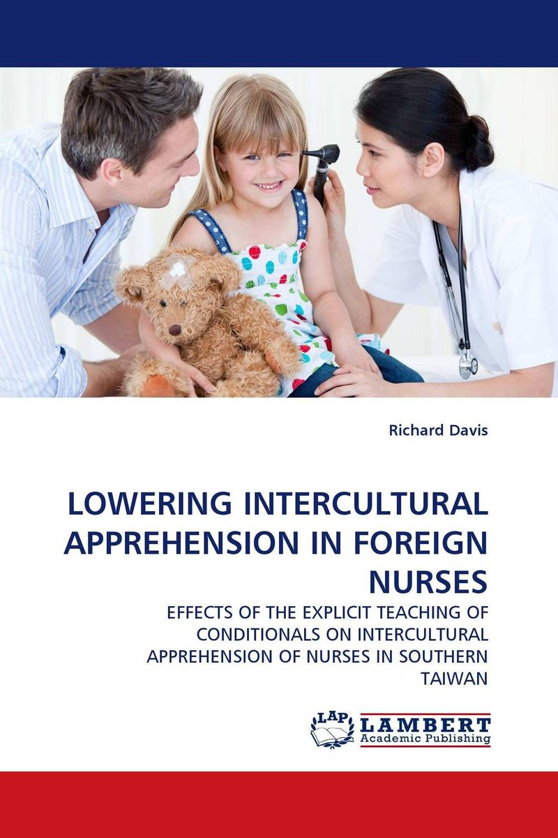 LOWERING INTERCULTURAL APPREHENSION IN FOREIGN NURSES the meaning of voice to experienced nurses in magnet hospitals