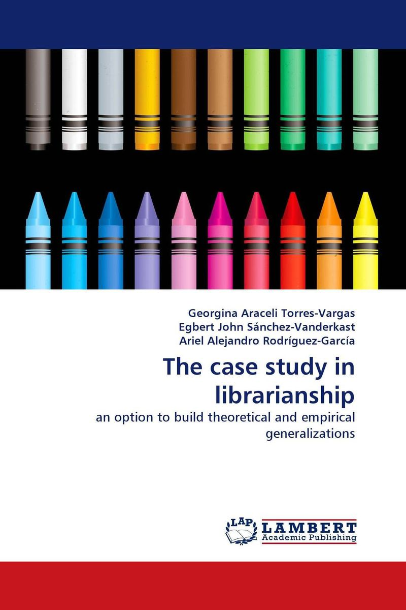 The case study in librarianship advances in librarianship 27