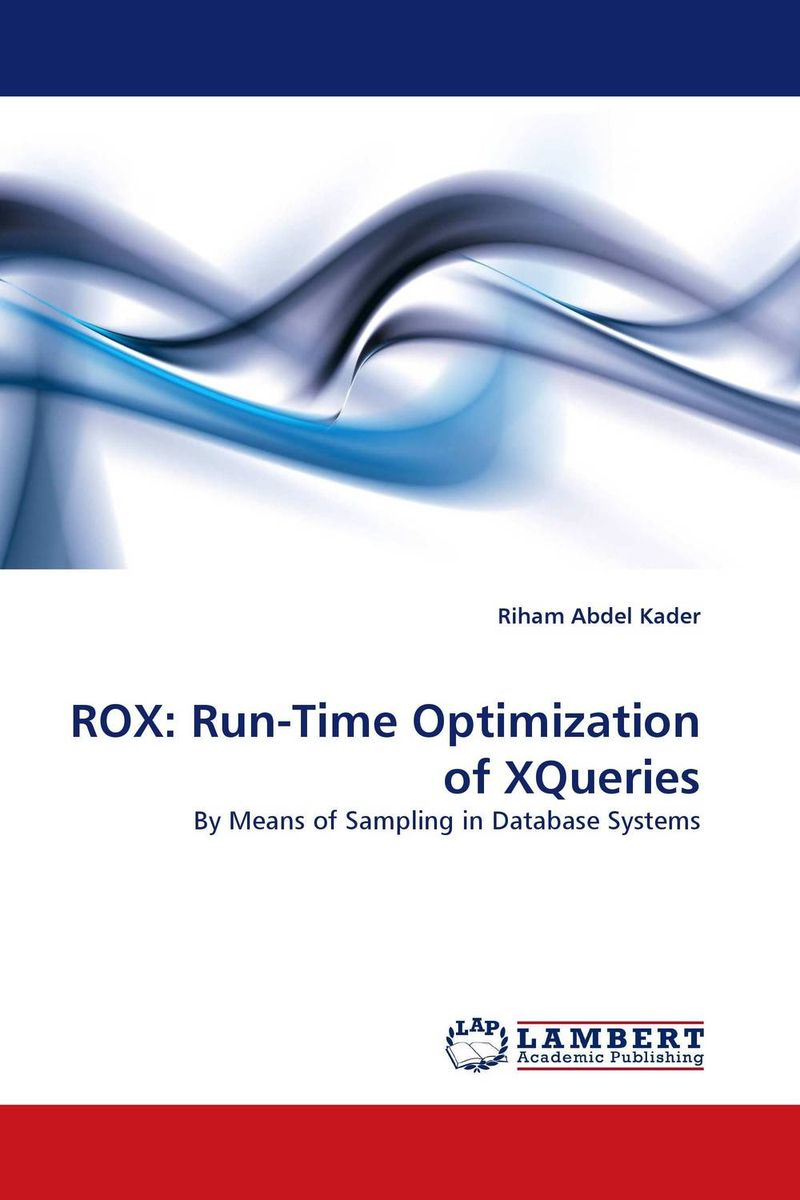 ROX: Run-Time Optimization of XQueries they re real sexy on the run hабор для глаз