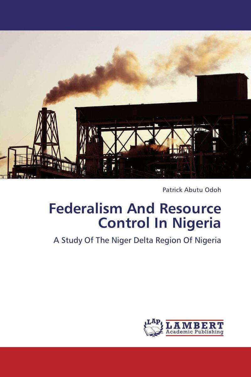 Federalism And Resource Control In Nigeria the diagnosis and management of agitation