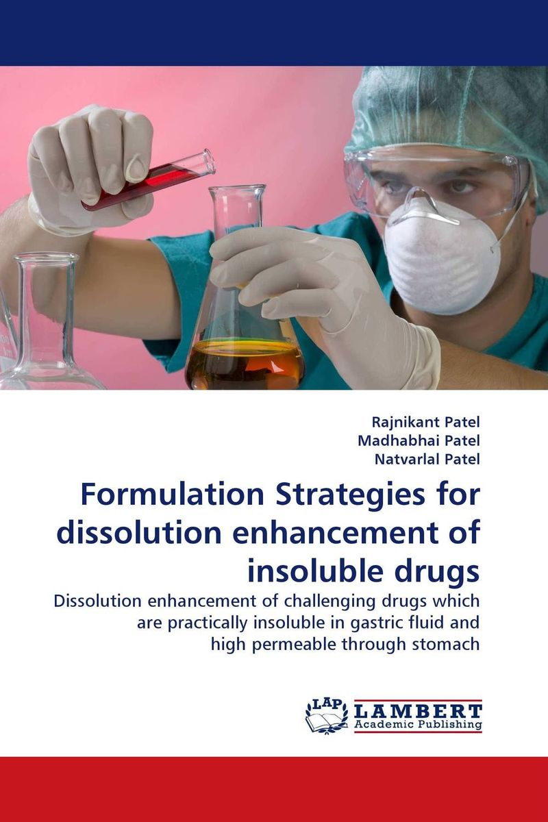 Formulation Strategies for dissolution enhancement of insoluble drugs vipul p patel in vitro dissolution enhancement of felodipine