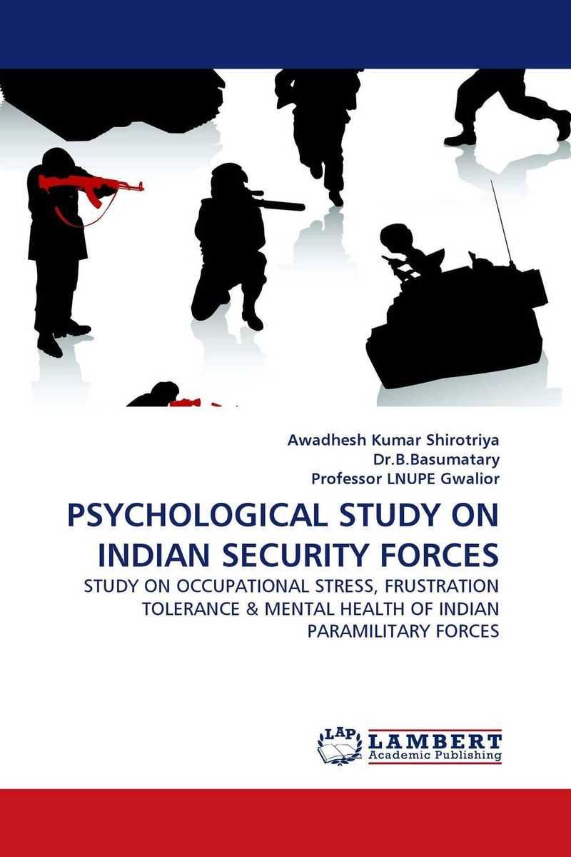 PSYCHOLOGICAL STUDY ON INDIAN SECURITY FORCES belousov a security features of banknotes and other documents methods of authentication manual денежные билеты бланки ценных бумаг и документов