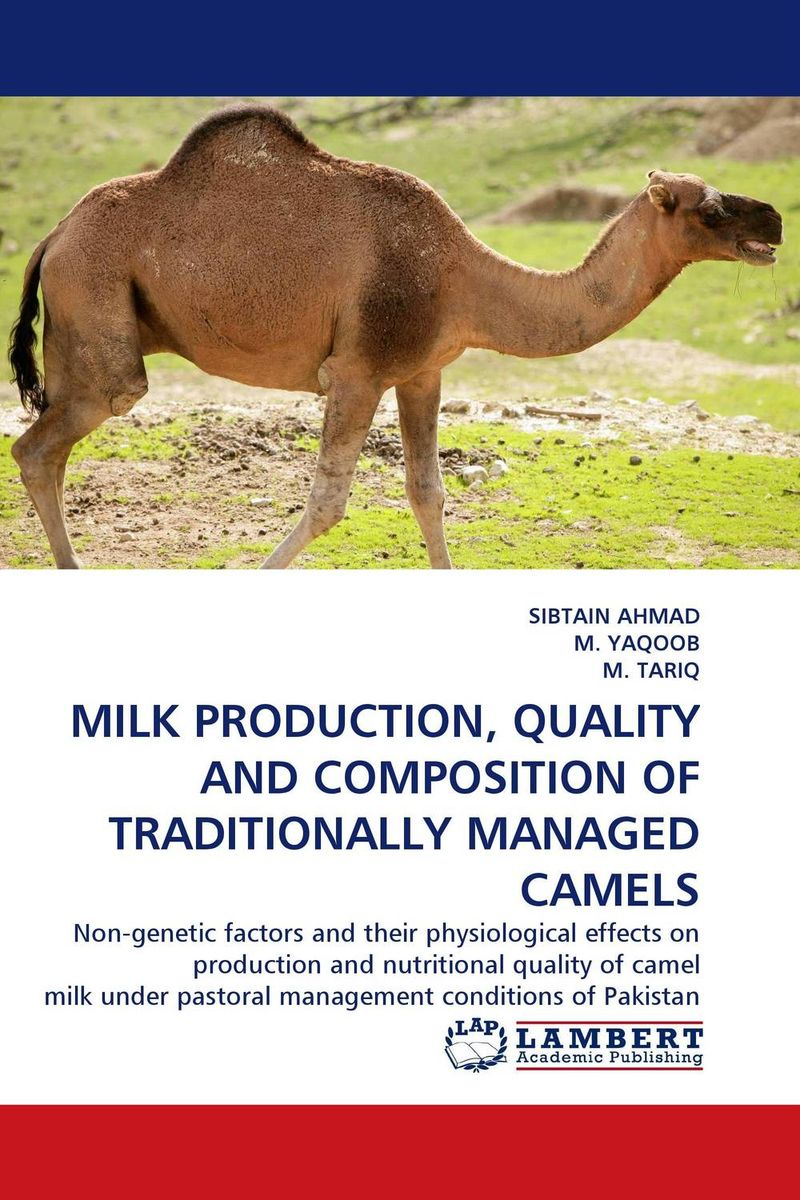 MILK PRODUCTION, QUALITY AND COMPOSITION OF TRADITIONALLY MANAGED CAMELS цена