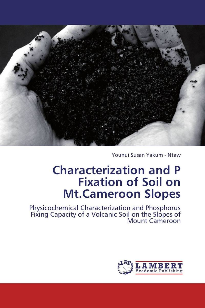 Characterization and P Fixation of Soil on Mt.Cameroon Slopes purnima sareen sundeep kumar and rakesh singh molecular and pathological characterization of slow rusting in wheat