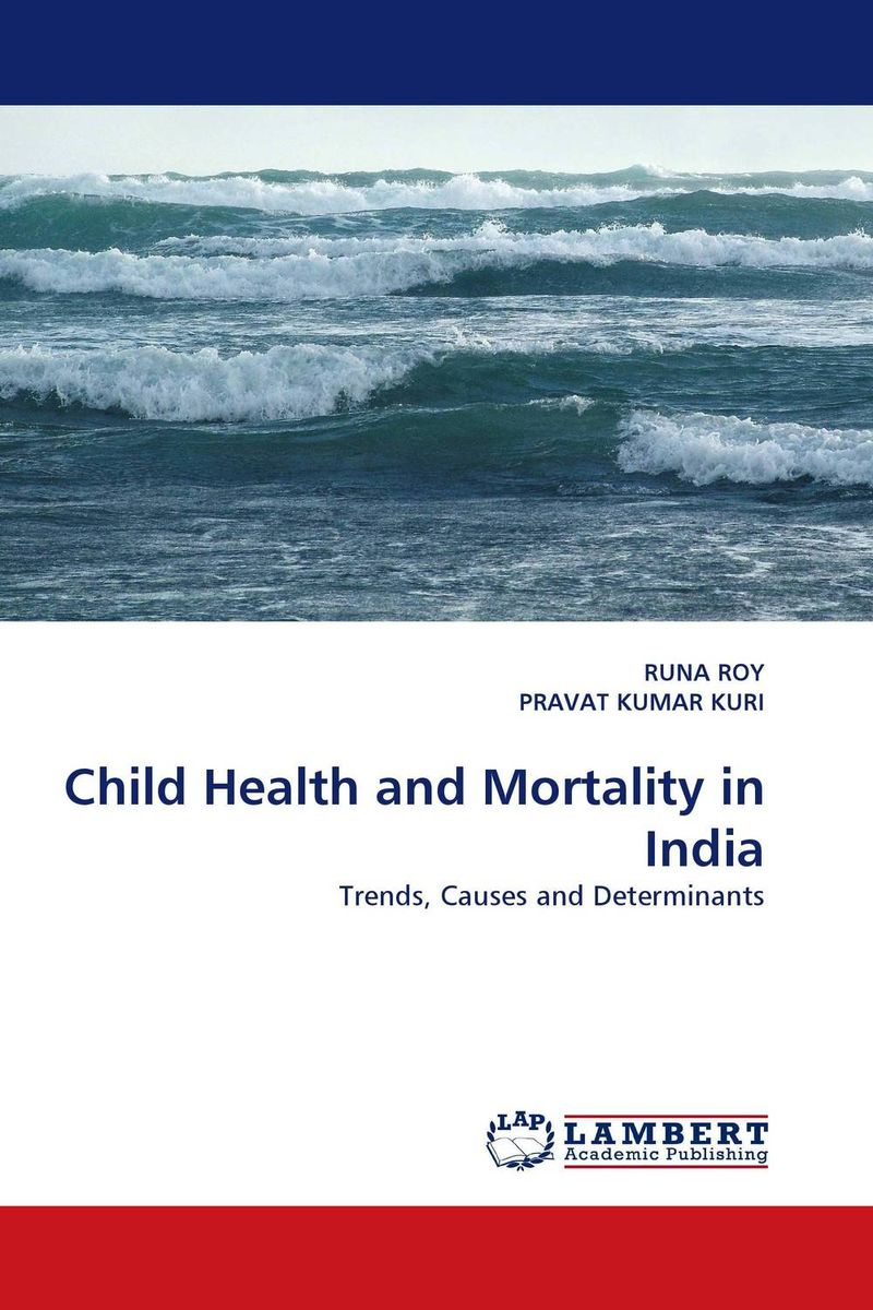 Child Health and Mortality in India цена и фото