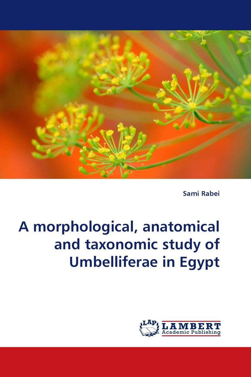 A morphological, anatomical and taxonomic study of Umbelliferae in Egypt shumaila qureshi and fida muhammad abbasi morphological