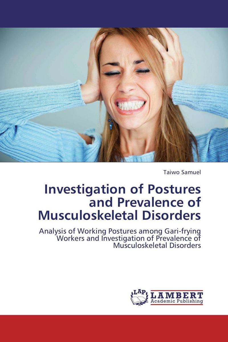 Investigation of Postures and Prevalence of Musculoskeletal Disorders reflex control of posture and movement 50