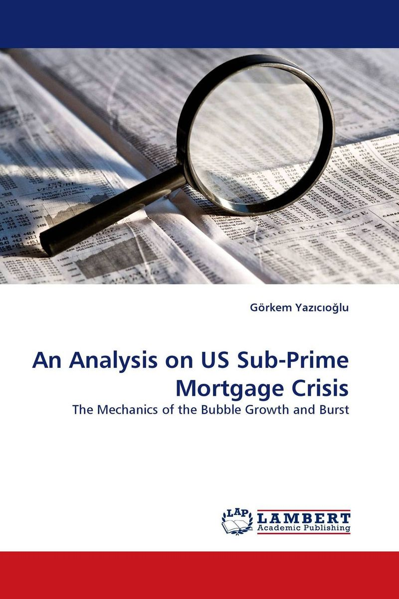 An Analysis on US Sub-Prime Mortgage Crisis