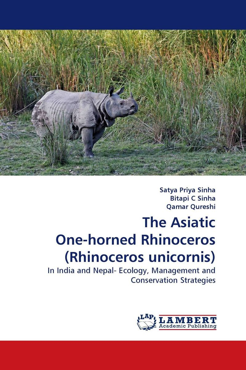 The Asiatic One-horned Rhinoceros (Rhinoceros unicornis) satya priya sinha bitapi c sinha and qamar qureshi the asiatic one horned rhinoceros rhinoceros unicornis