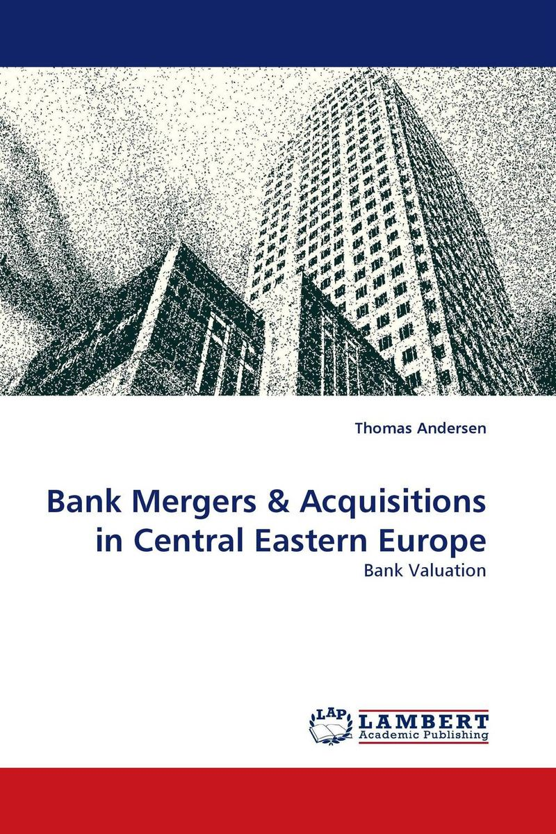 Bank Mergers & Acquisitions in Central Eastern Europe the corporate mergers