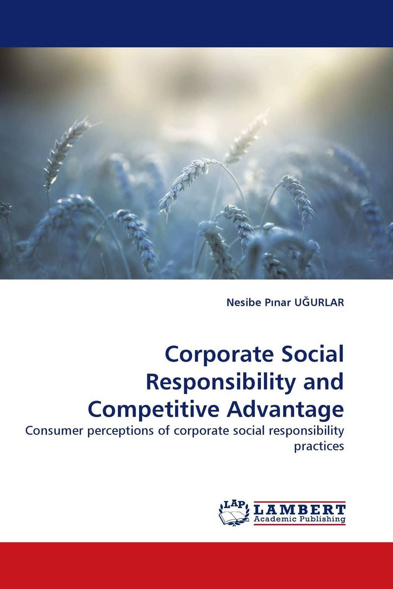 Corporate Social Responsibility and Competitive Advantage interactive corporate environments