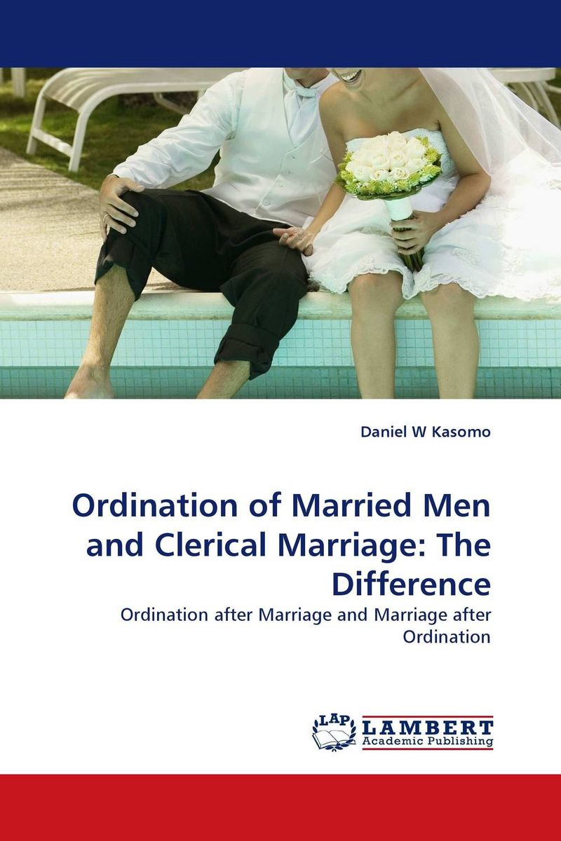 Ordination of Married Men and Clerical Marriage: The Difference married to the game