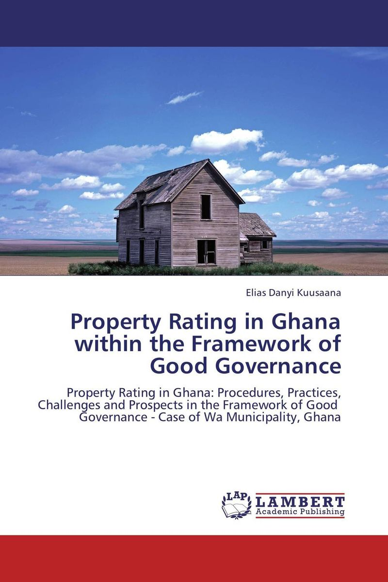 Property Rating in Ghana within the Framework of Good Governance e governance in district administration