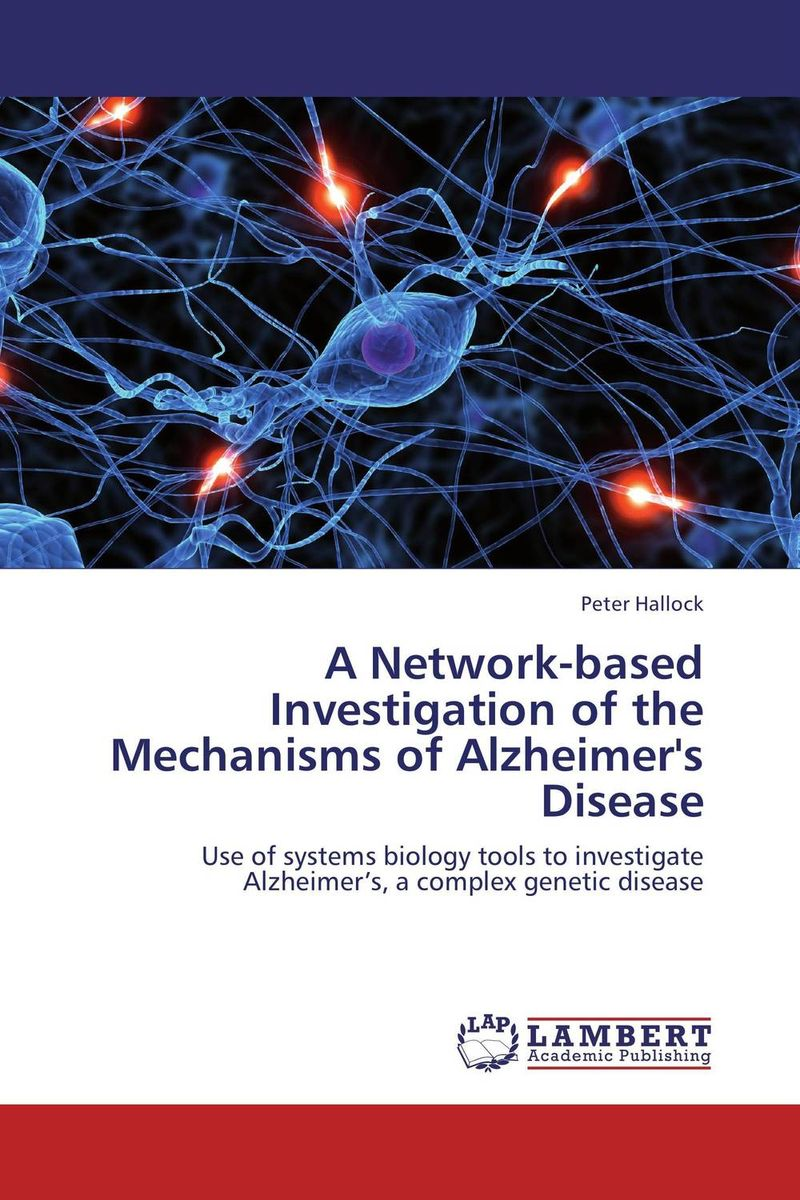 A Network-based Investigation of the Mechanisms of Alzheimer's Disease