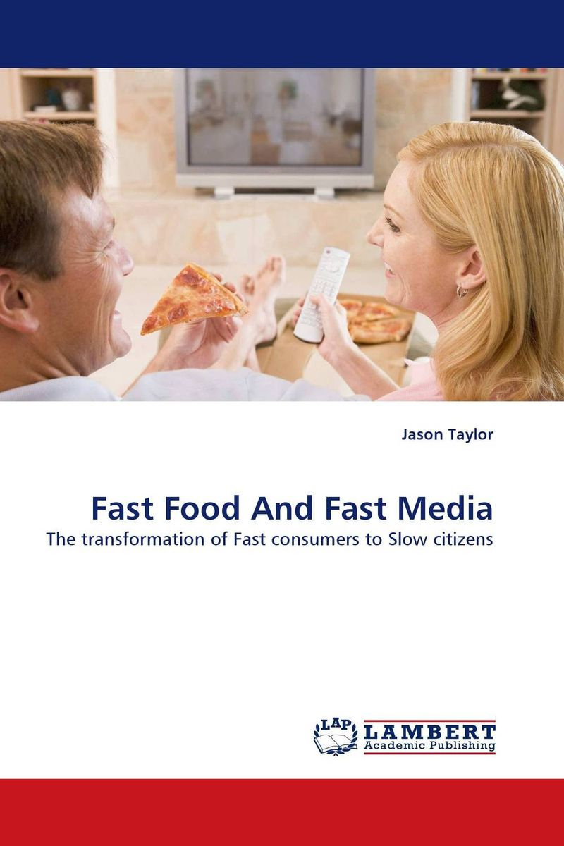 Fast Food And Fast Media fast food and fast media