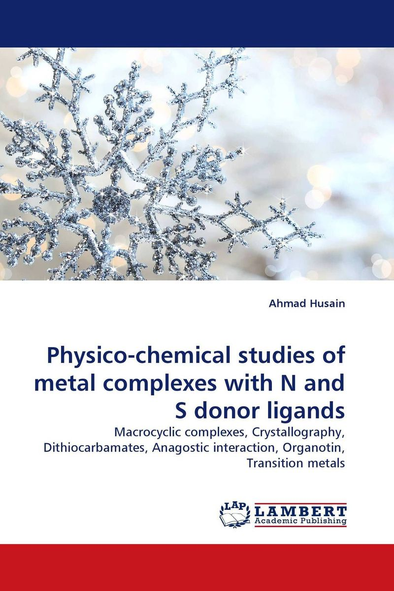 Physico-chemical studies of metal complexes with N and S donor ligands rakesh kumar amrit pal singh and sangeeta obrai computational and solution studies of cu ii ions with podands