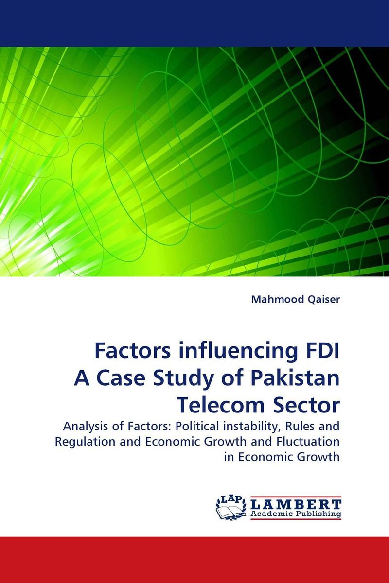 Factors influencing FDI A Case Study of Pakistan Telecom Sector