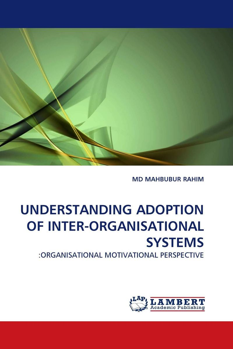 UNDERSTANDING ADOPTION OF INTER-ORGANISATIONAL SYSTEMS the adoption of e procurement