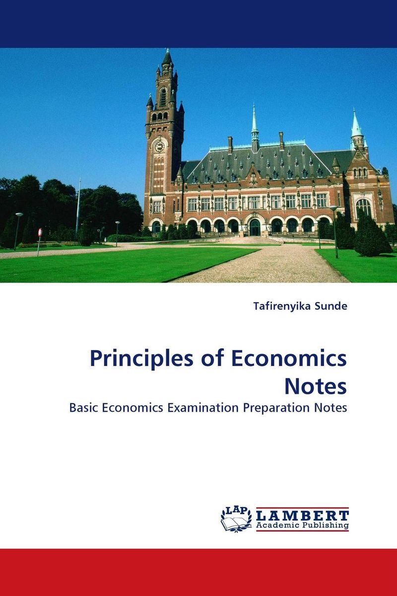 Principles of Economics Notes jerald pinto e economics for investment decision makers workbook micro macro and international economics