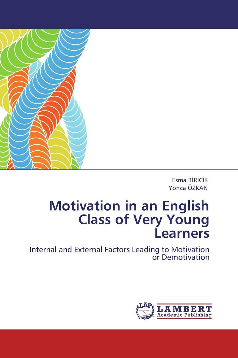 Motivation in an English Class of Very Young Learners muhammad shahbaz exploring dynamics of l2 motivation