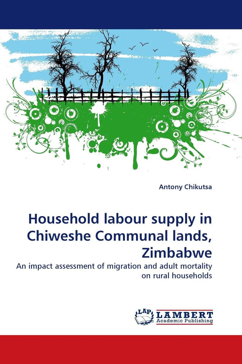 Household labour supply in Chiweshe Communal lands, Zimbabwe ewa przyborowska child labour and demographic transition in thailand