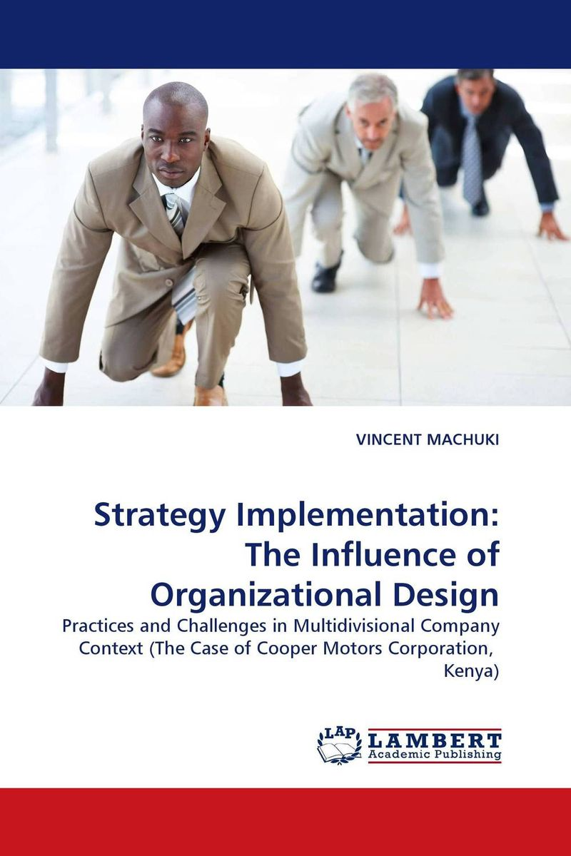 Strategy Implementation: The Influence of Organizational Design strategy for successful e learning implementation in higher education