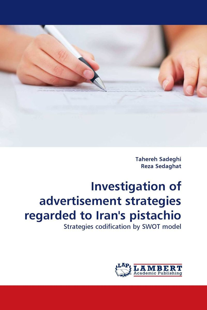 Investigation of advertisement strategies regarded to Iran''s pistachio