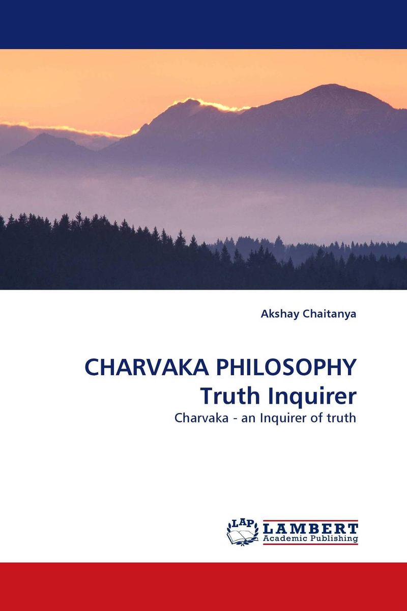 CHARVAKA PHILOSOPHY Truth Inquirer