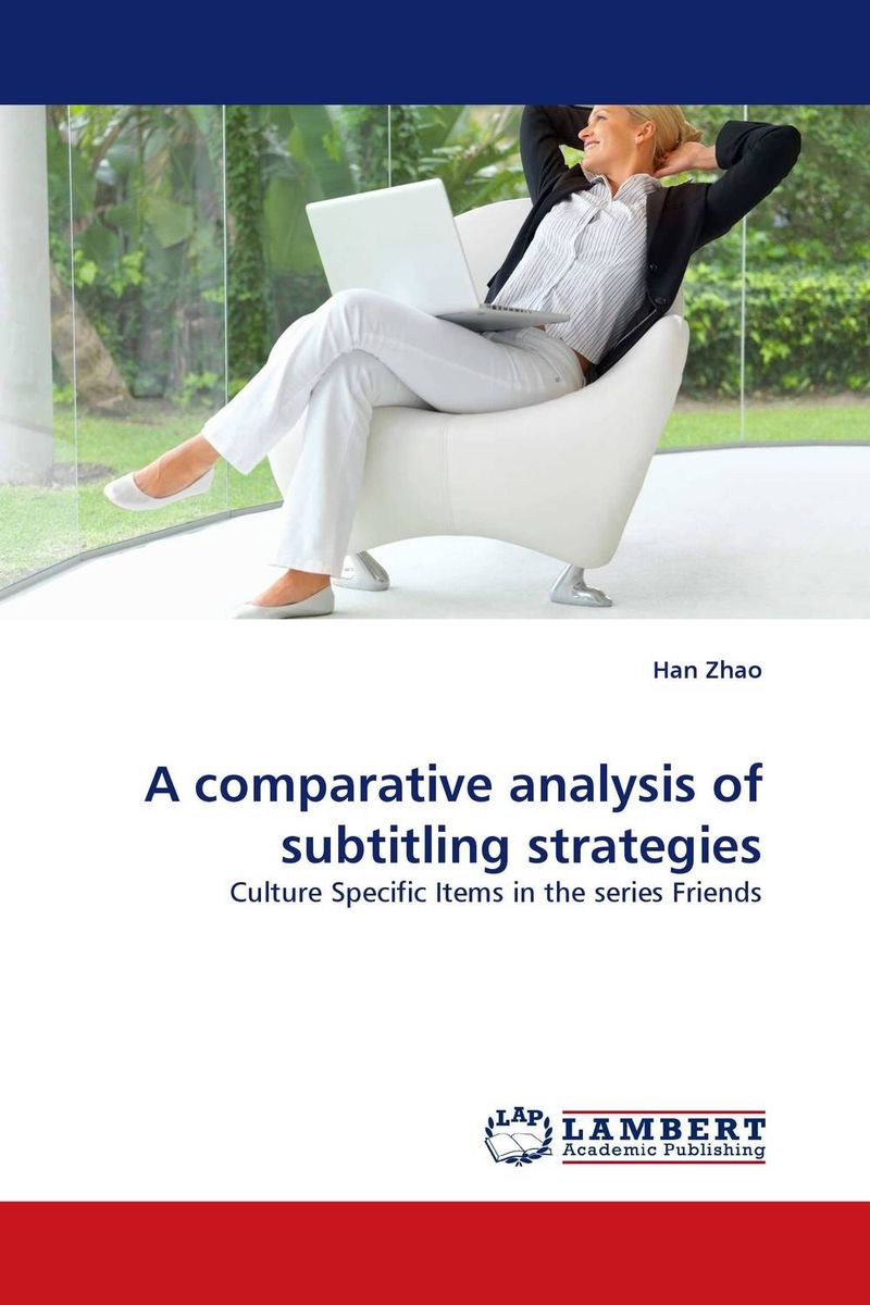 A comparative analysis of subtitling strategies a sociocultural analysis of chinese retranslations of english novels