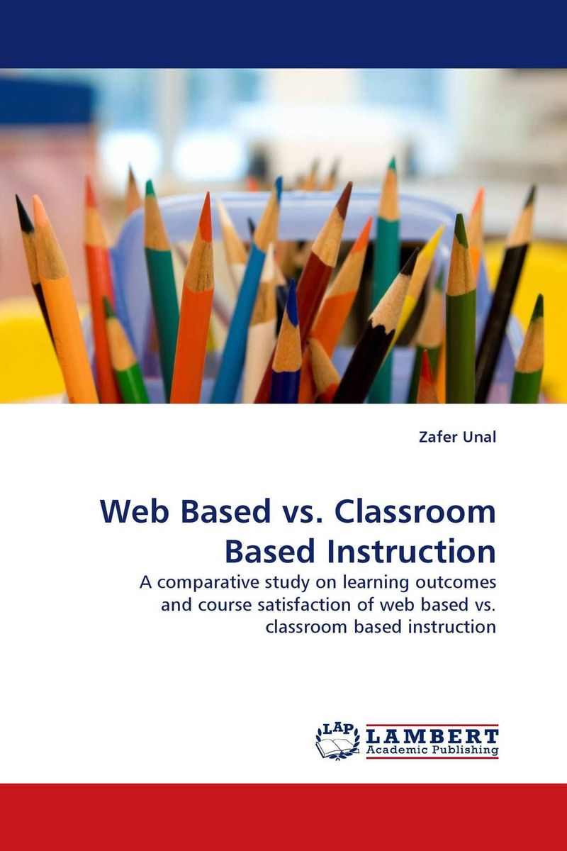 Web Based vs. Classroom Based Instruction overview of web based business