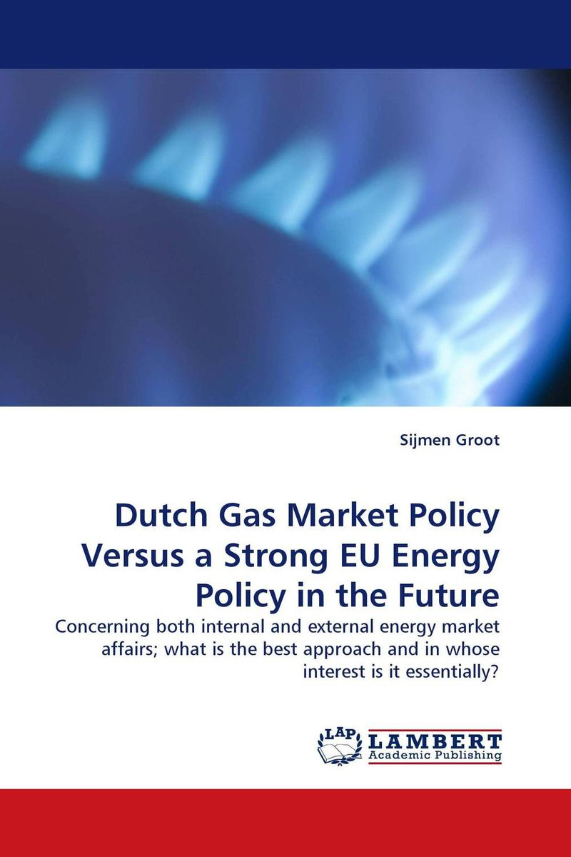Dutch Gas Market Policy Versus a Strong EU Energy Policy in the Future anneke scheepers dublin s image among the dutch market
