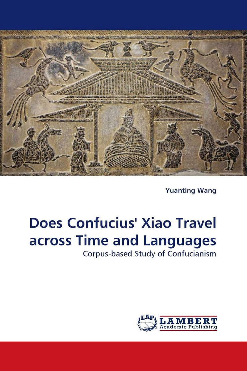 Does Confucius'' Xiao Travel across Time and Languages the economic principles of confucius and his sch