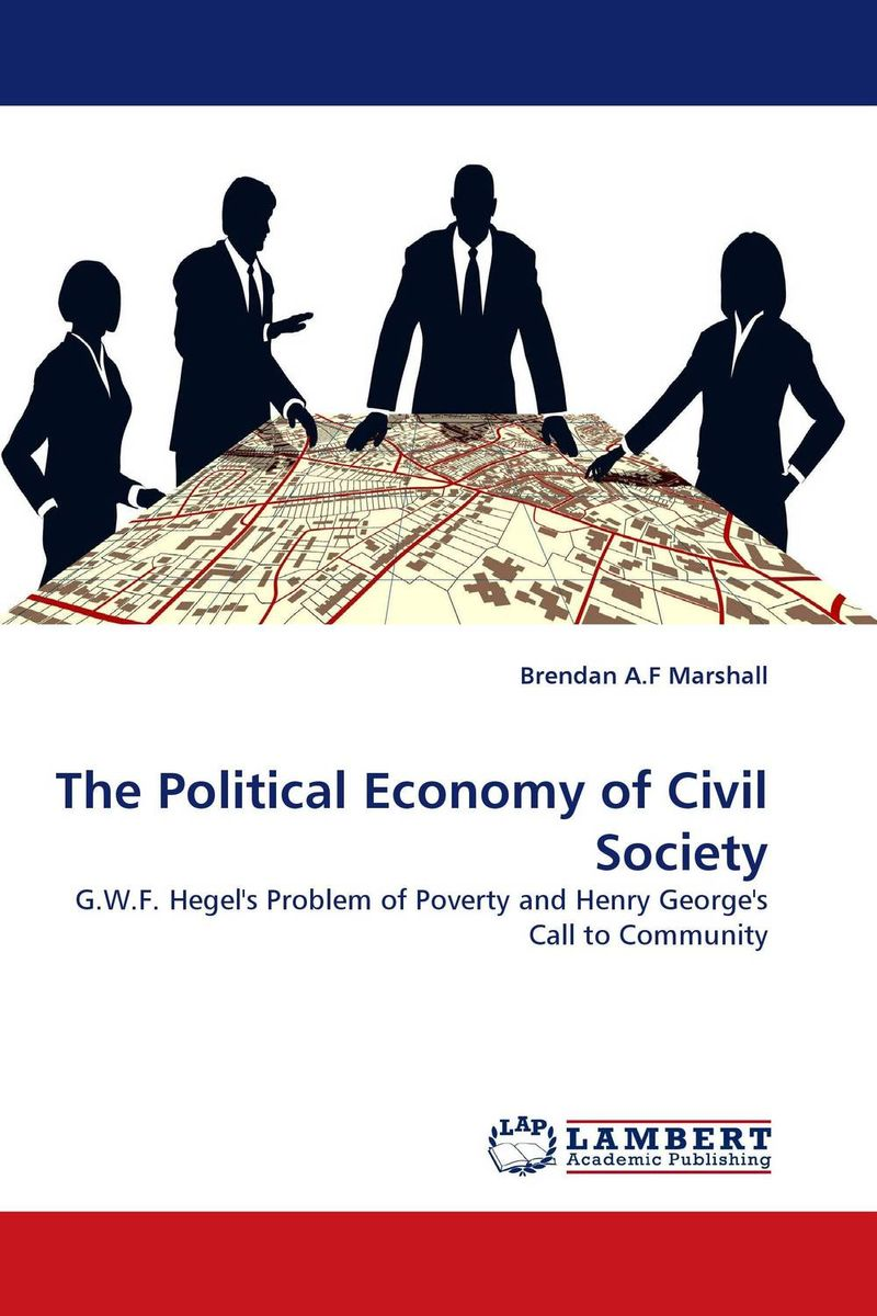 The Political Economy of Civil Society the demands of liberty – civil society in france since the revolution