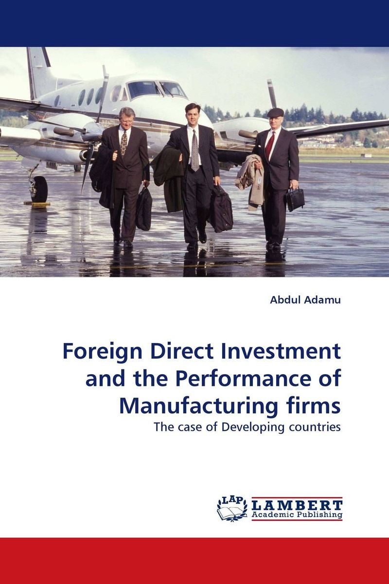 Foreign Direct Investment and the Performance of Manufacturing firms impact of stock market performance indices on economic growth
