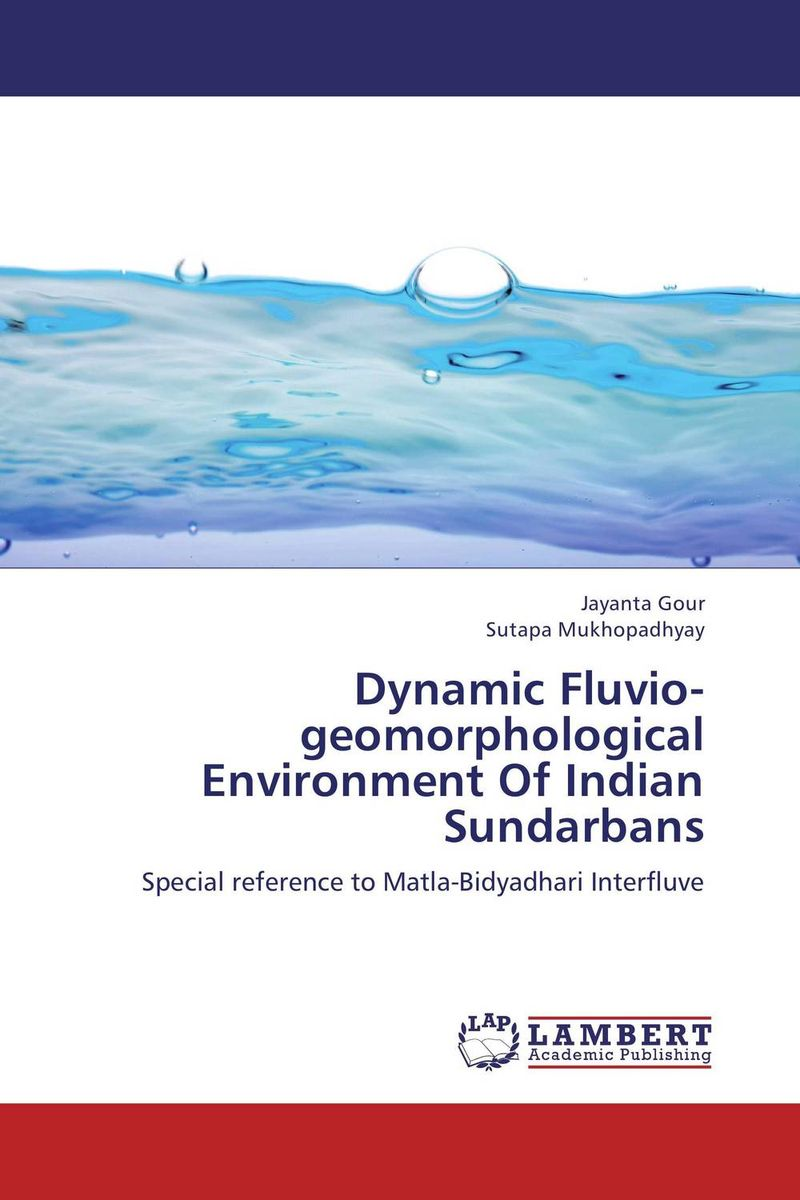 Dynamic Fluvio-geomorphological Environment Of Indian Sundarbans prabal barua ecology biodiversity and pollution of indian sundarbans