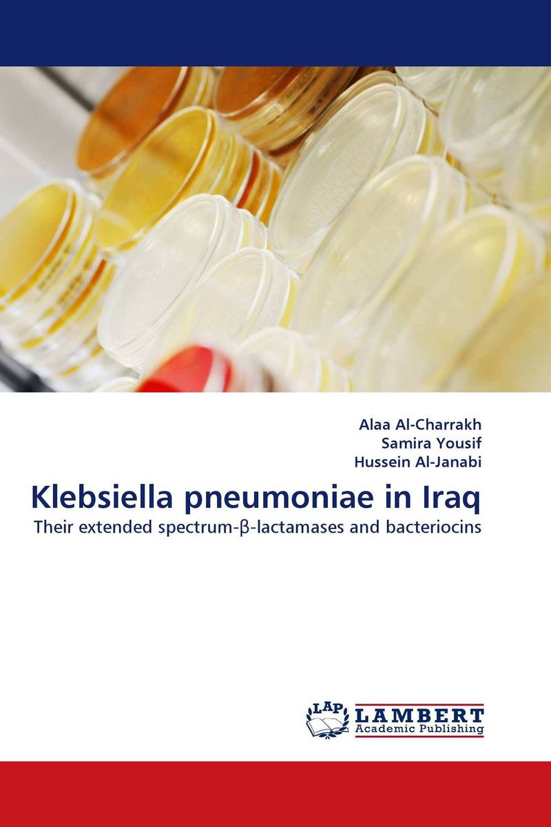 Klebsiella pneumoniae in Iraq jyoti yadav arvind kumar and lalit kumar molecular characterization of lactamase e coli and klebsiella spp