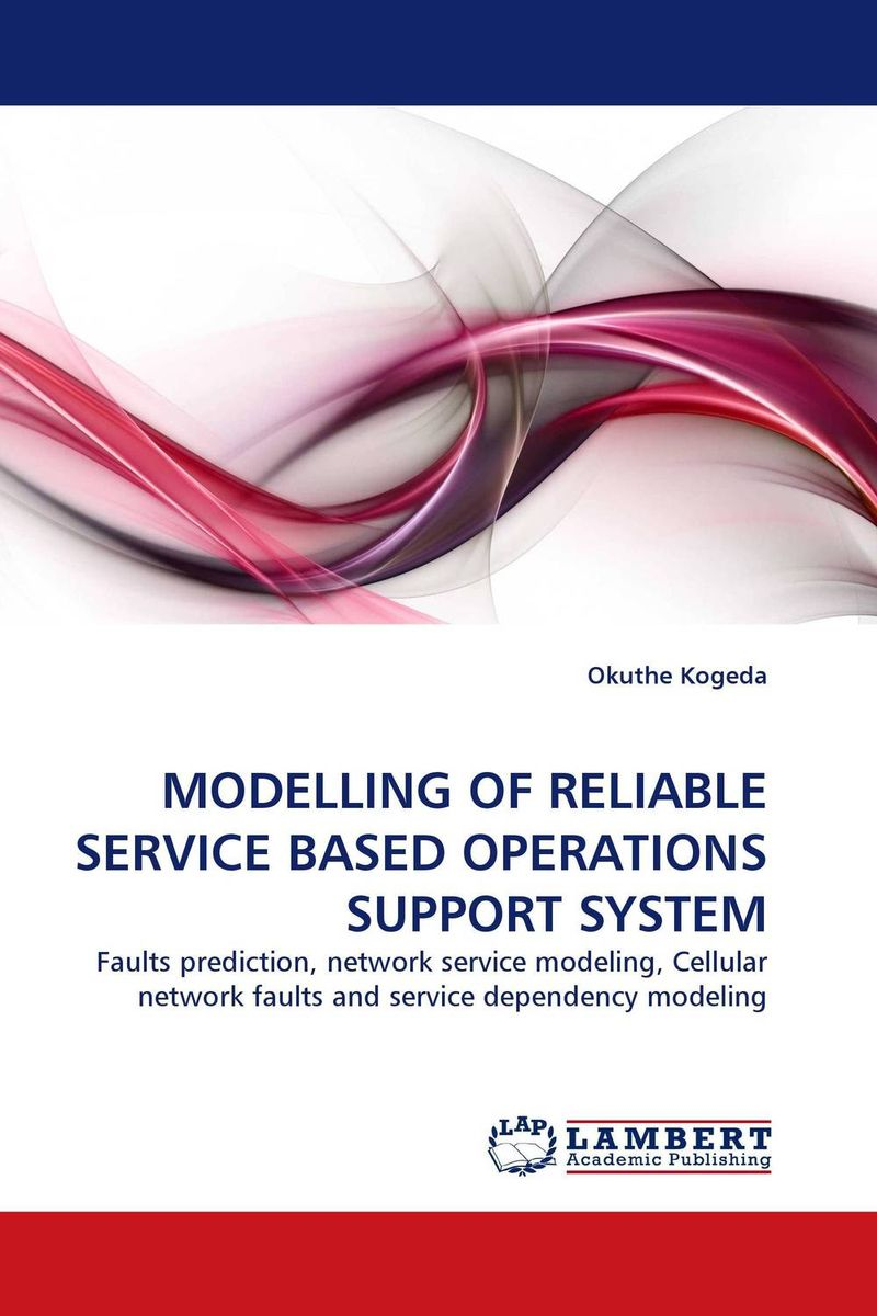 MODELLING OF RELIABLE SERVICE BASED OPERATIONS SUPPORT SYSTEM practical global optimization computing methods in molecular modelling